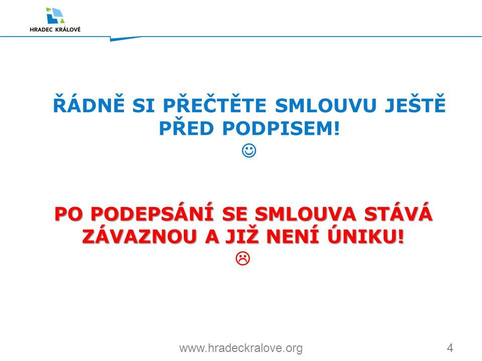 4www.hradeckralove.org PO PODEPSÁNÍ SE SMLOUVA STÁVÁ ZÁVAZNOU A JIŽ NENÍ ÚNIKU.