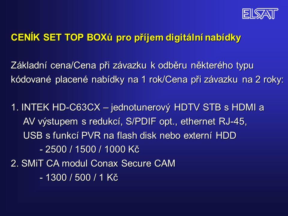 CENÍK SET TOP BOXů pro příjem digitální nabídky Základní cena/Cena při závazku k odběru některého typu kódované placené nabídky na 1 rok/Cena při závazku na 2 roky: 1.