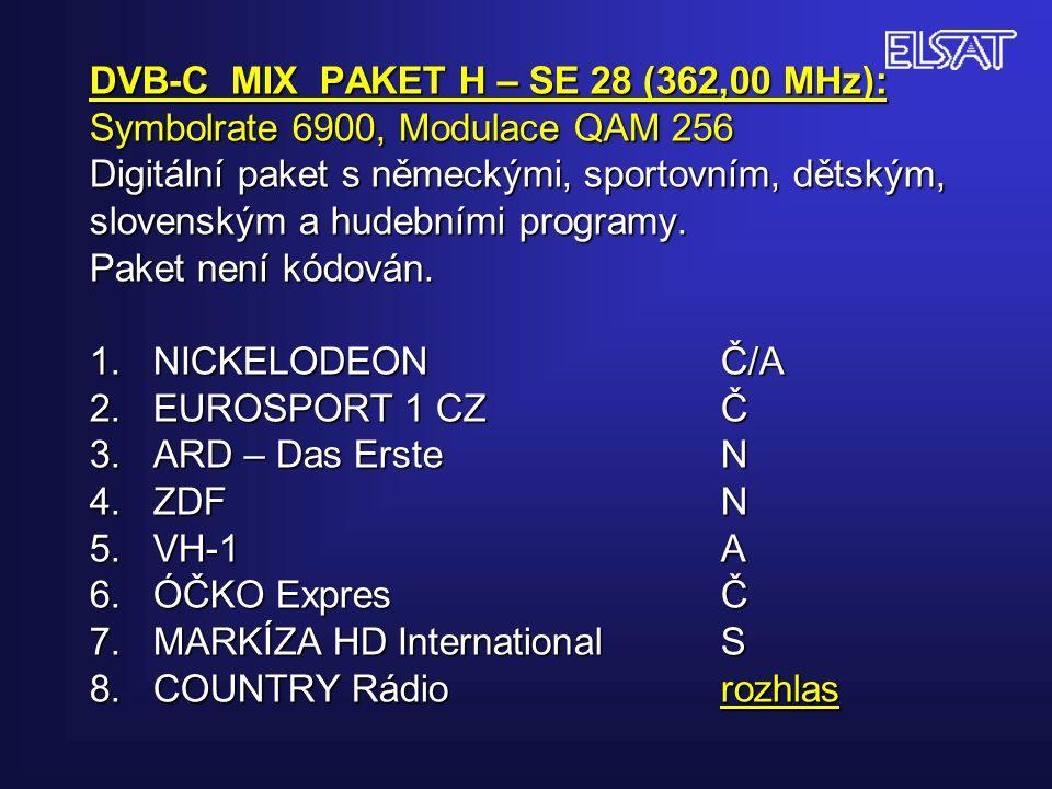 DVB-C MIX PAKET H – SE 28 (362,00 MHz): Symbolrate 6900, Modulace QAM 256 Digitální paket s německými, sportovním, dětským, slovenským a hudebními programy.