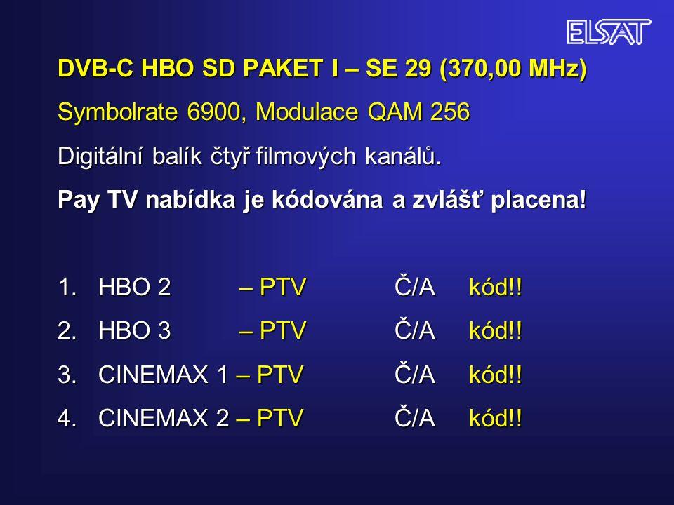 DVB-C HBO SD PAKET I – SE 29 (370,00 MHz) Symbolrate 6900, Modulace QAM 256 Digitální balík čtyř filmových kanálů.