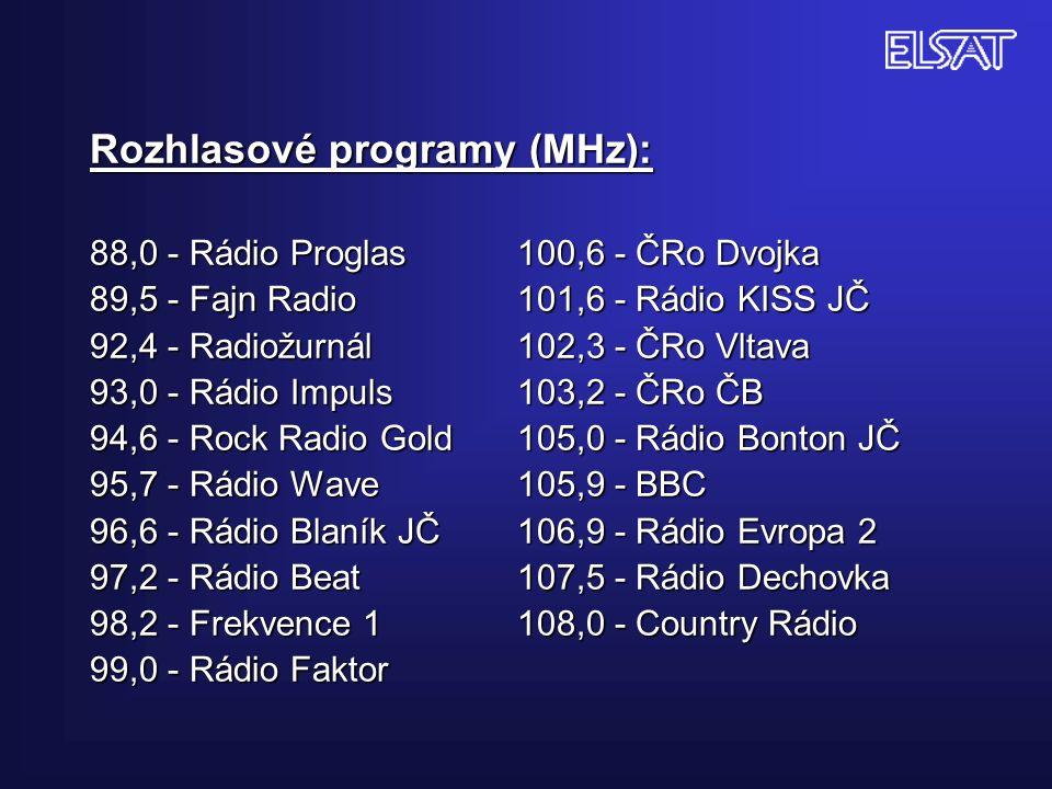 Rozhlasové programy (MHz): 88,0 - Rádio Proglas100,6 - ČRo Dvojka 89,5 - Fajn Radio101,6 - Rádio KISS JČ 92,4 - Radiožurnál 102,3 - ČRo Vltava 93,0 - Rádio Impuls 103,2 - ČRo ČB 94,6 - Rock Radio Gold 105,0 - Rádio Bonton JČ 95,7 - Rádio Wave 105,9 - BBC 96,6 - Rádio Blaník JČ 106,9 - Rádio Evropa 2 97,2 - Rádio Beat 107,5 - Rádio Dechovka 98,2 - Frekvence 1 108,0 - Country Rádio 99,0 - Rádio Faktor
