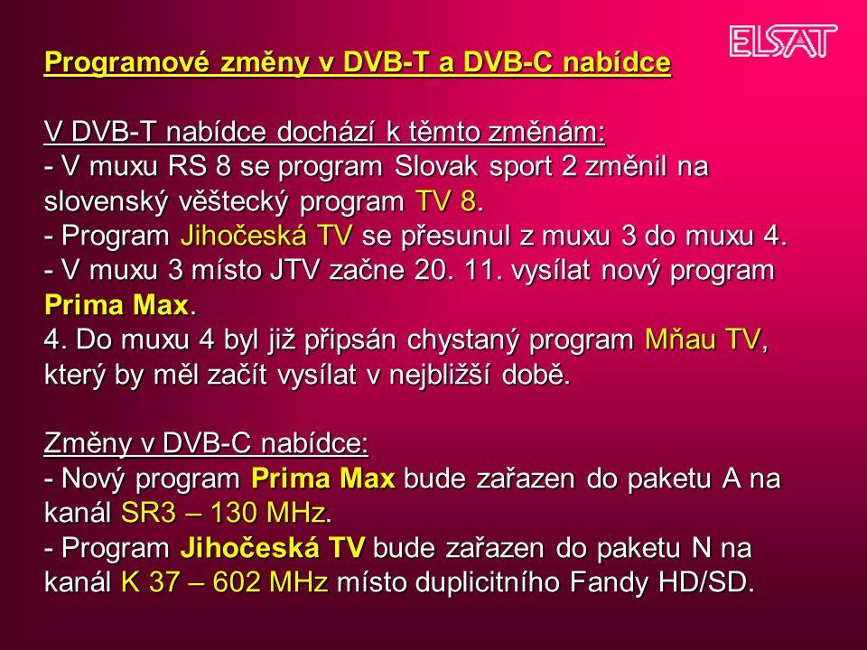 Programové změny v DVB-T a DVB-C nabídce V DVB-T nabídce dochází k těmto změnám: - V muxu RS 8 se program Slovak sport 2 změnil na slovenský věštecký program TV 8.