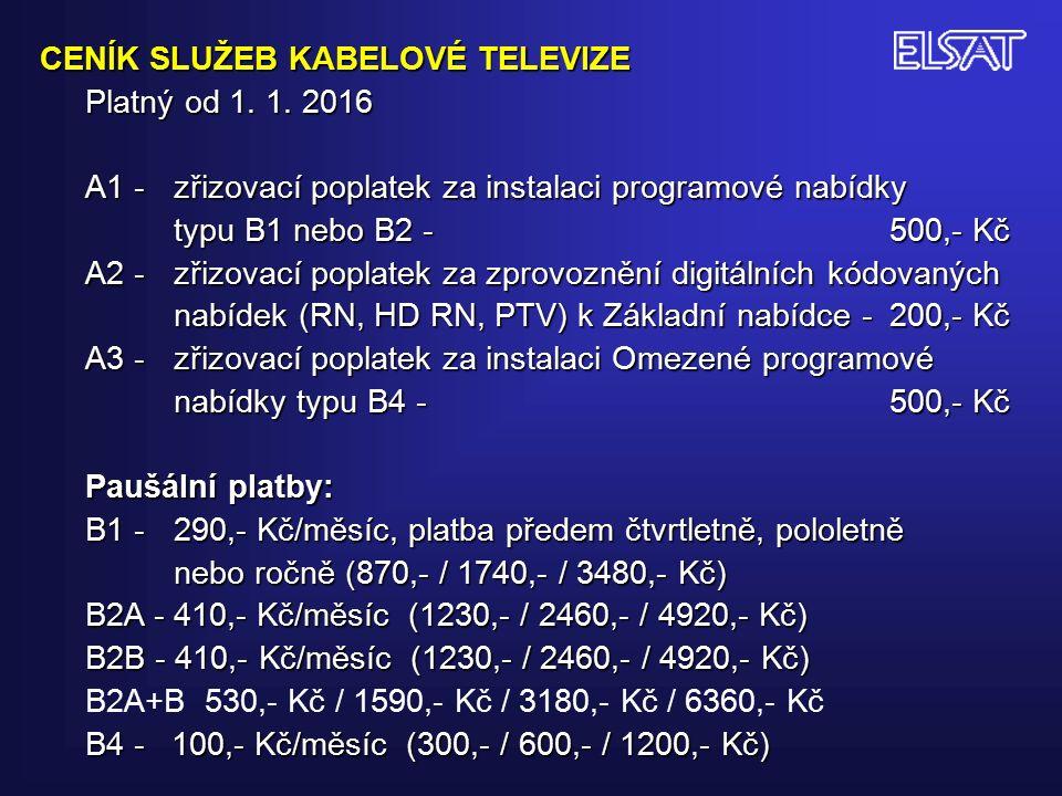CENÍK SLUŽEB KABELOVÉ TELEVIZE Platný od 1. 1.