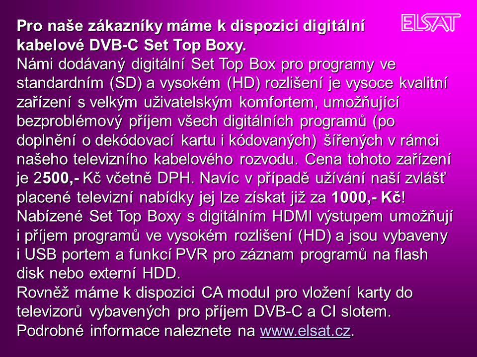 Pro naše zákazníky máme k dispozici digitální kabelové DVB-C Set Top Boxy.