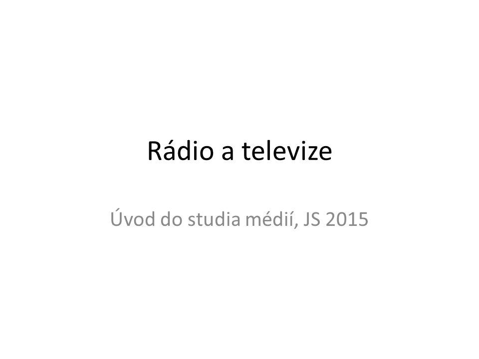 Rádio a televize Úvod do studia médií, JS 2015