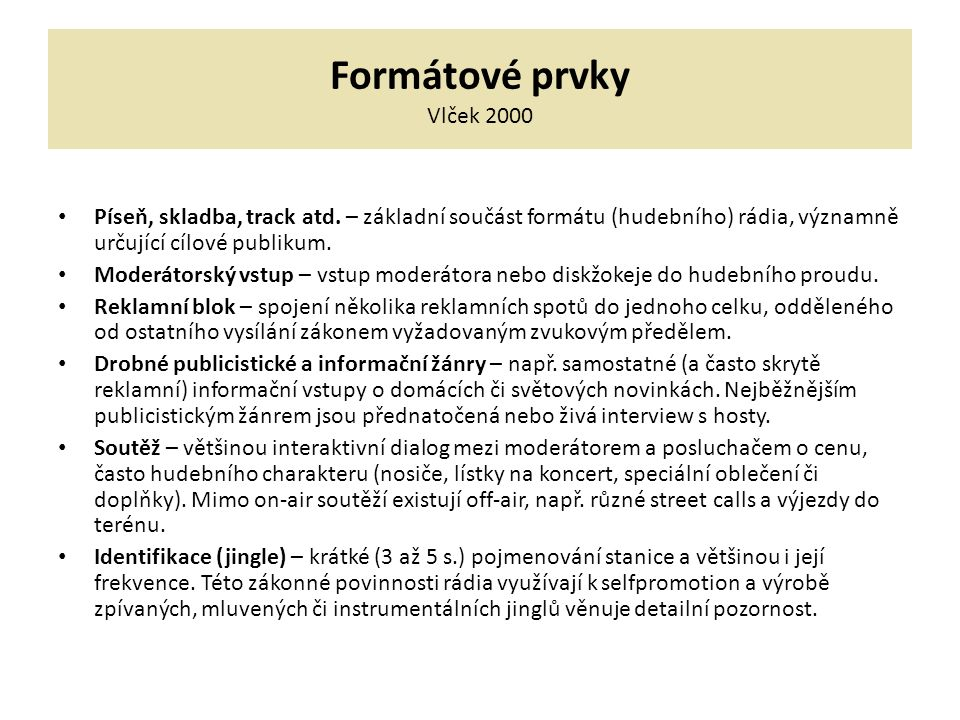 Formátové prvky Vlček 2000 Píseň, skladba, track atd.