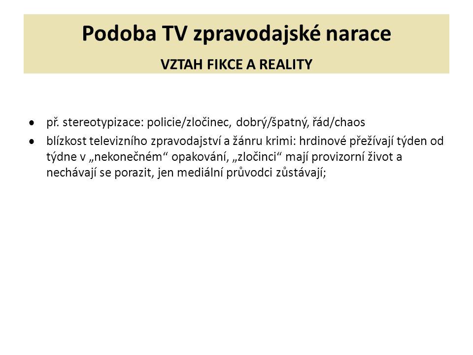 Podoba TV zpravodajské narace VZTAH FIKCE A REALITY  př.