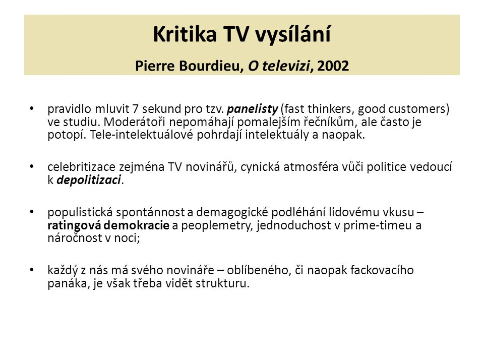 Kritika TV vysílání Pierre Bourdieu, O televizi, 2002 pravidlo mluvit 7 sekund pro tzv.