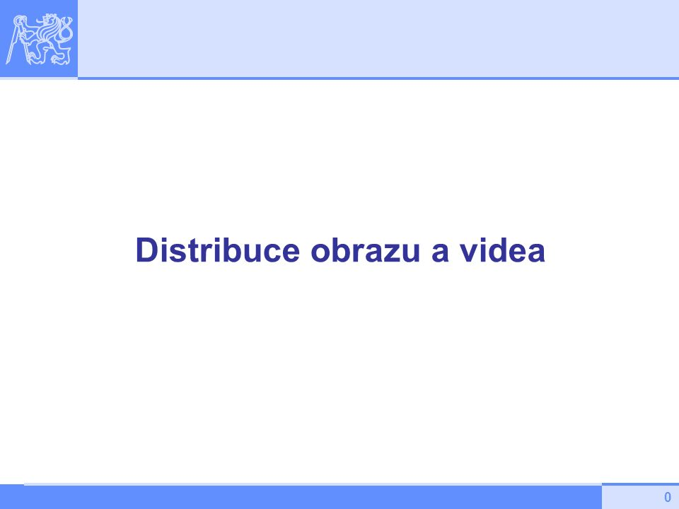 0 Distribuce obrazu a videa