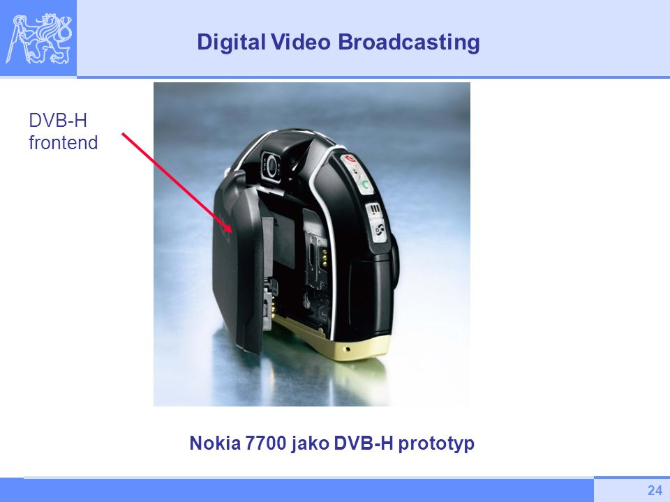 24 Nokia 7700 jako DVB-H prototyp DVB-H frontend Digital Video Broadcasting