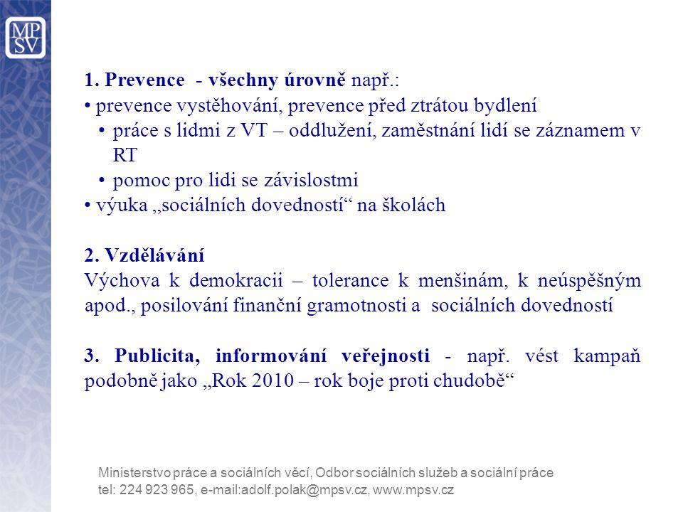tel: 224 923 965, e-mail:adolf.polak@mpsv.cz, www.mpsv.cz Ministerstvo práce a sociálních věcí, Odbor sociálních služeb a sociální práce 1.