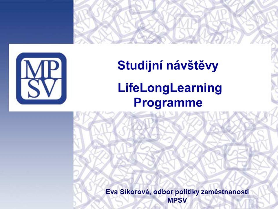 Studijní návštěvy LifeLongLearning Programme Eva Síkorová, odbor politiky zaměstnanosti MPSV
