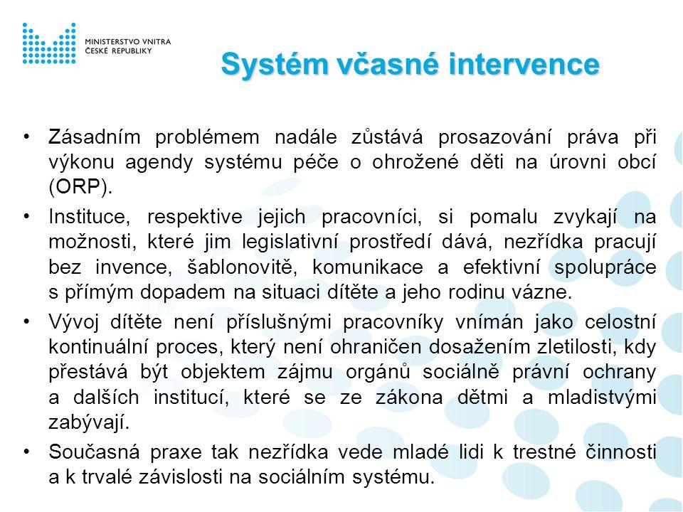 """Systém včasné intervence K průlomu došlo v roce 2007, kdy ministr vnitra předložil vládě materiál """"Hodnocení systému péče o ohrožené děti (usnesení vlády č."""