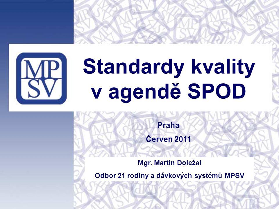 Standardy kvality v agendě SPOD Praha Červen 2011 Mgr.