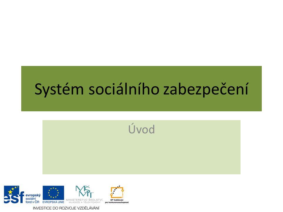 Systém sociálního zabezpečení Úvod