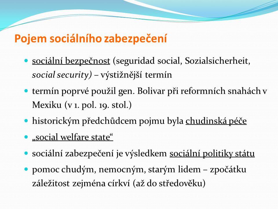 Pojem sociálního zabezpečení sociální bezpečnost (seguridad social, Sozialsicherheit, social security) – výstižnější termín termín poprvé použil gen.
