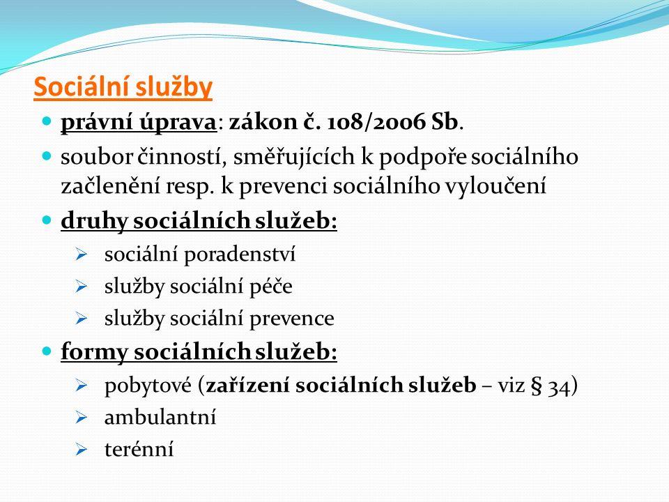 Sociální služby právní úprava: zákon č. 108/2006 Sb.