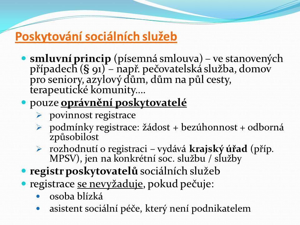 Poskytování sociálních služeb smluvní princip (písemná smlouva) – ve stanovených případech (§ 91) – např.