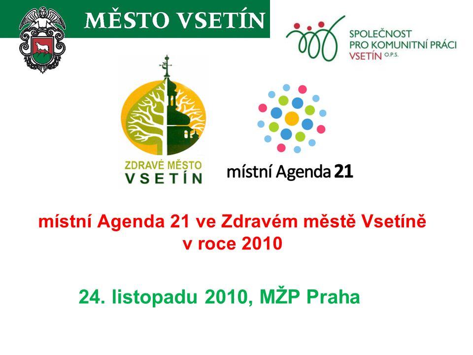 místní Agenda 21 ve Zdravém městě Vsetíně v roce 2010 24. listopadu 2010, MŽP Praha