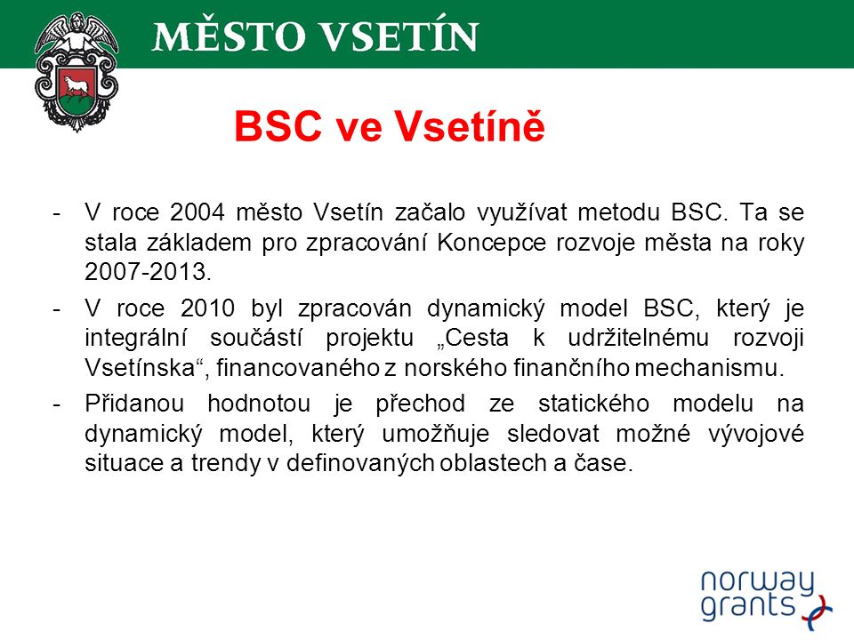 BSC ve Vsetíně -V roce 2004 město Vsetín začalo využívat metodu BSC.