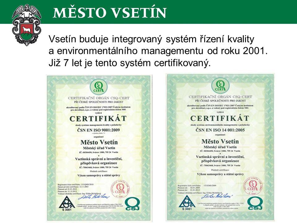 Vsetín buduje integrovaný systém řízení kvality a environmentálního managementu od roku 2001.