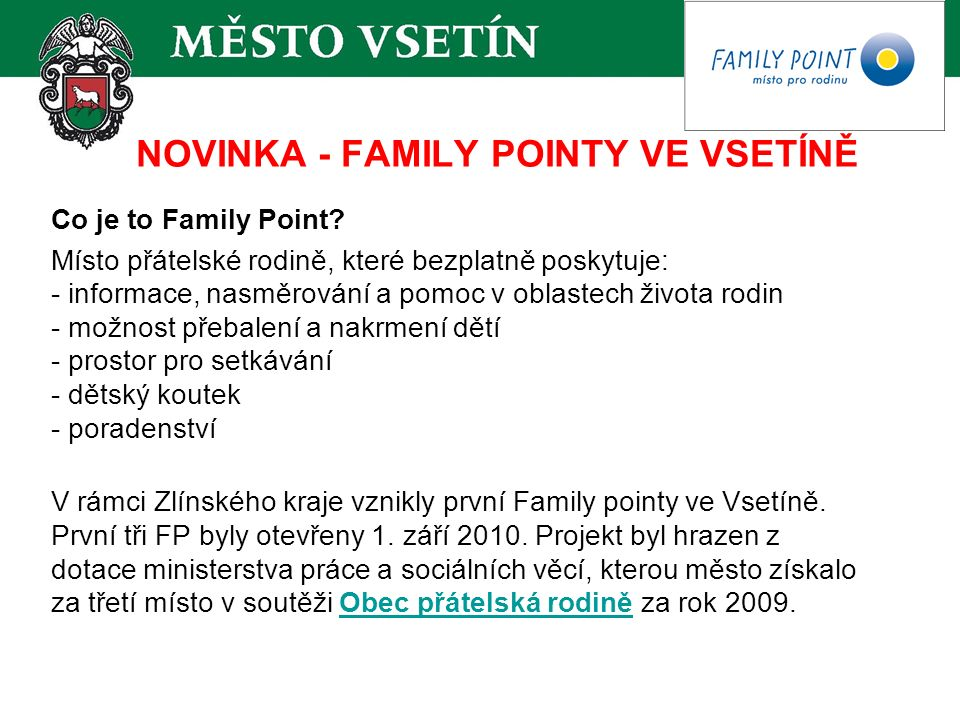 NOVINKA - FAMILY POINTY VE VSETÍNĚ Co je to Family Point.