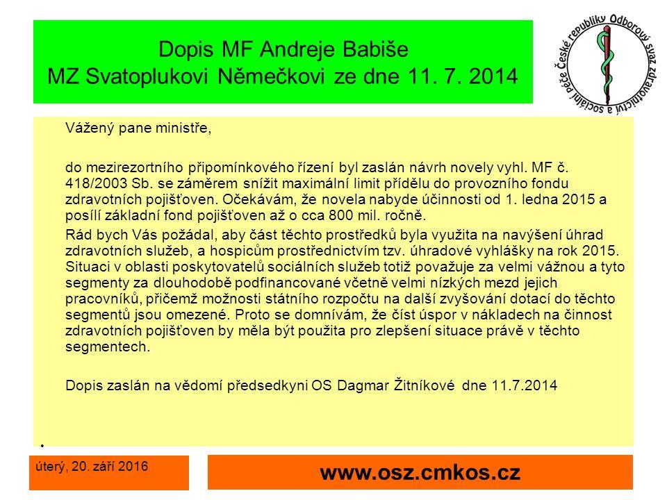 úterý, 20. září 2016 www.osz.cmkos.cz Dopis MF Andreje Babiše MZ Svatoplukovi Němečkovi ze dne 11.