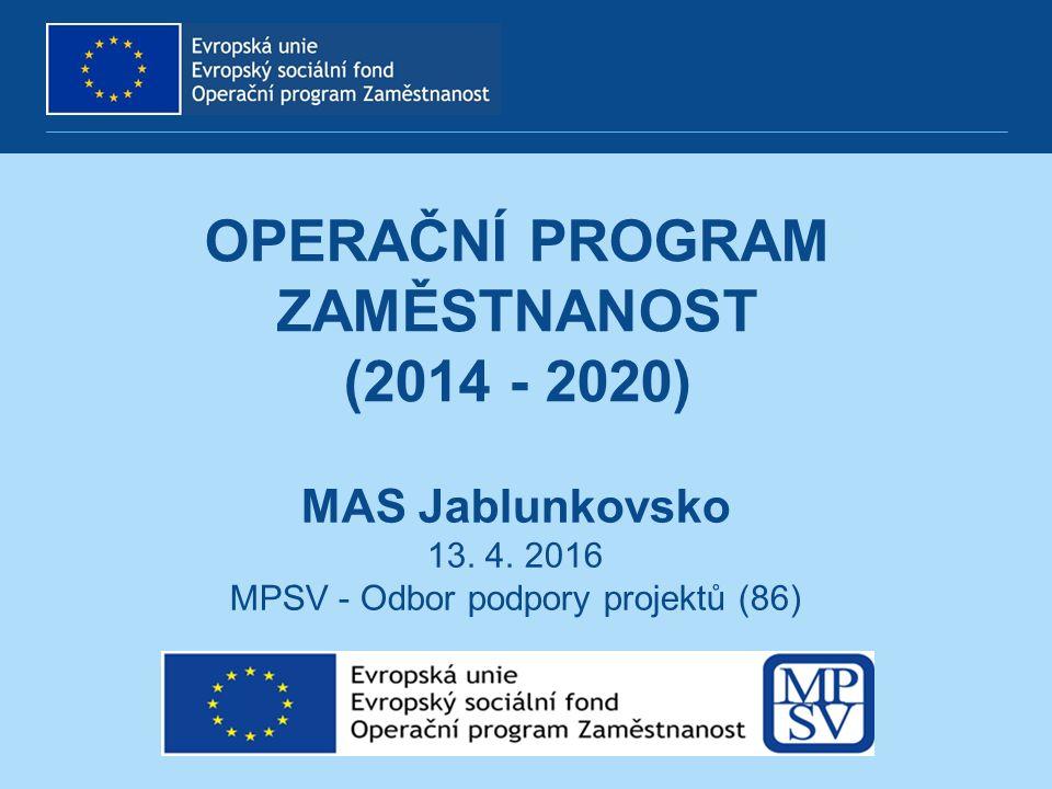 OPERAČNÍ PROGRAM ZAMĚSTNANOST (2014 - 2020) MAS Jablunkovsko 13.