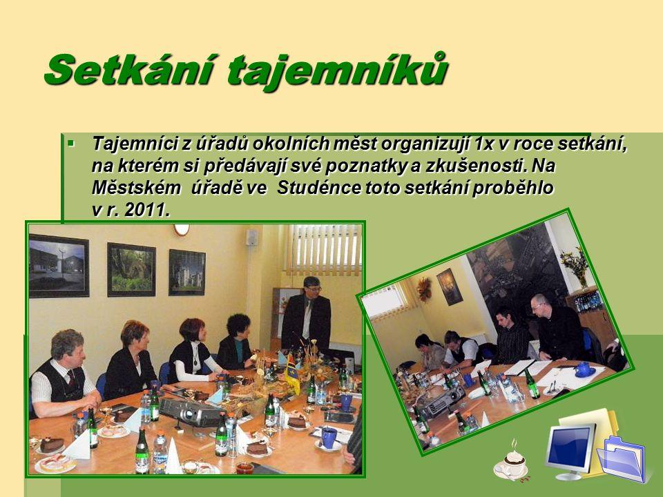 Setkání tajemníků  Tajemníci z úřadů okolních měst organizují 1x v roce setkání, na kterém si předávají své poznatky a zkušenosti. Na Městském úřadě