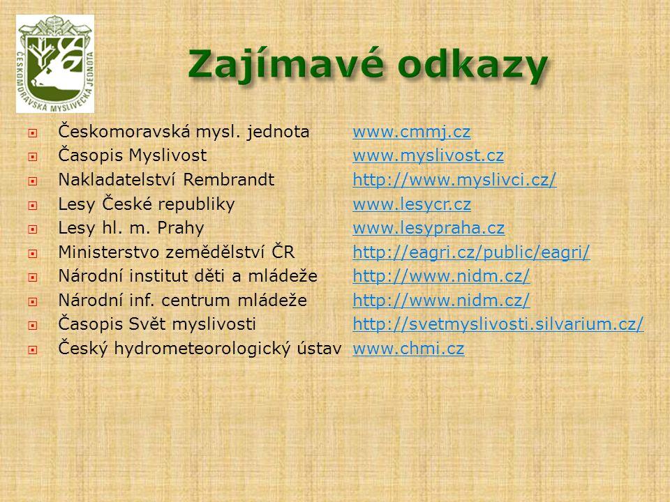  Českomoravská mysl. jednotawww.cmmj.czwww.cmmj.cz  Časopis Myslivostwww.myslivost.czwww.myslivost.cz  Nakladatelství Rembrandthttp://www.myslivci.
