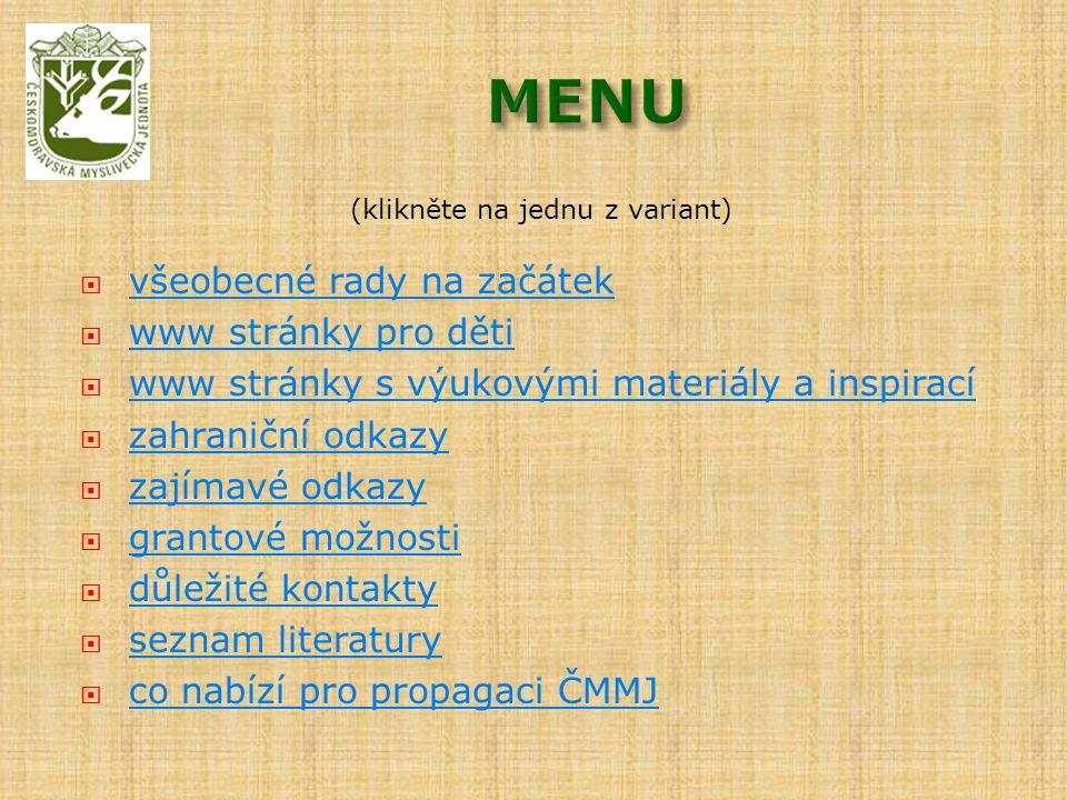 (klikněte na jednu z variant)  všeobecné rady na začátek všeobecné rady na začátek  www stránky pro děti www stránky pro děti  www stránky s výukov