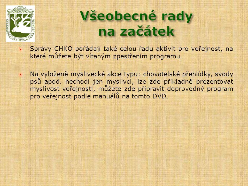  Správy CHKO pořádají také celou řadu aktivit pro veřejnost, na které můžete být vítaným zpestřením programu.