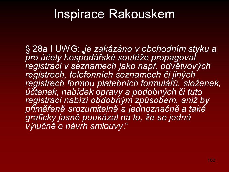 """100 Inspirace Rakouskem § 28a I UWG: """"je zakázáno v obchodním styku a pro účely hospodářské soutěže propagovat registraci v seznamech jako např. odvět"""