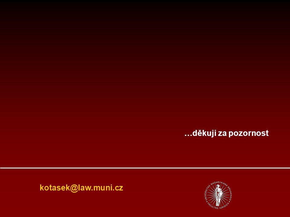 kotasek@law.muni.cz …děkuji za pozornost