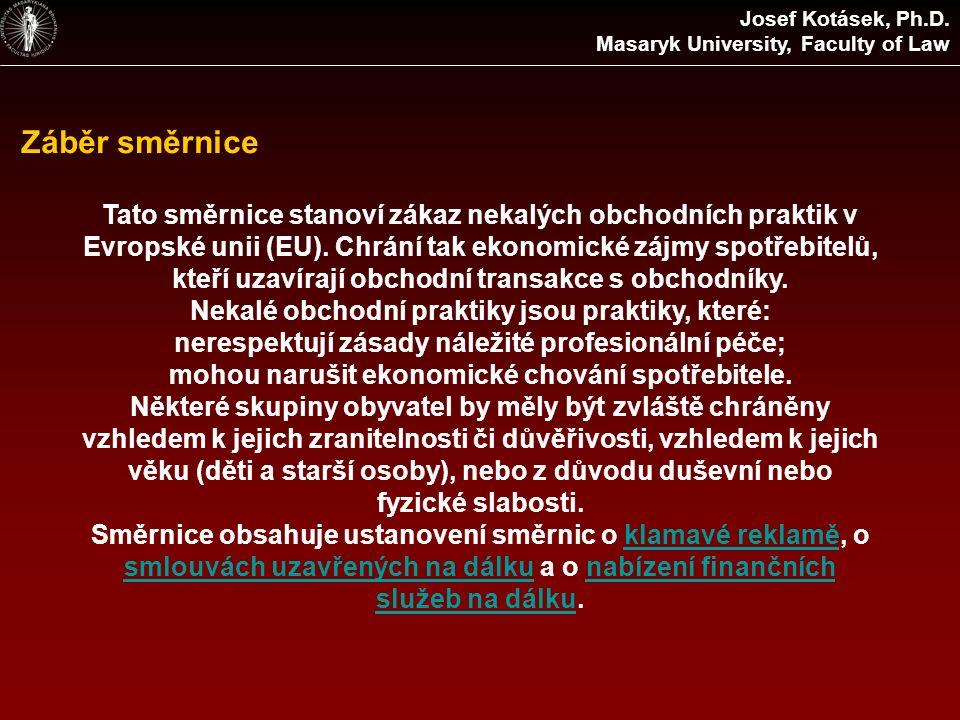 Záběr směrnice Tato směrnice stanoví zákaz nekalých obchodních praktik v Evropské unii (EU). Chrání tak ekonomické zájmy spotřebitelů, kteří uzavírají