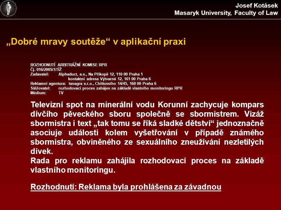 """""""Dobré mravy soutěže v aplikační praxi ROZHODNUTÍ ARBITRÁŽNÍ KOMISE RPR Čj."""