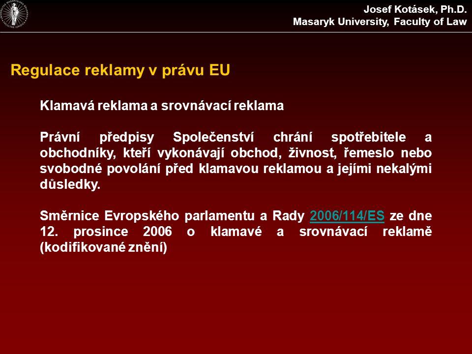 Regulace reklamy v právu EU Klamavá reklama a srovnávací reklama Právní předpisy Společenství chrání spotřebitele a obchodníky, kteří vykonávají obcho