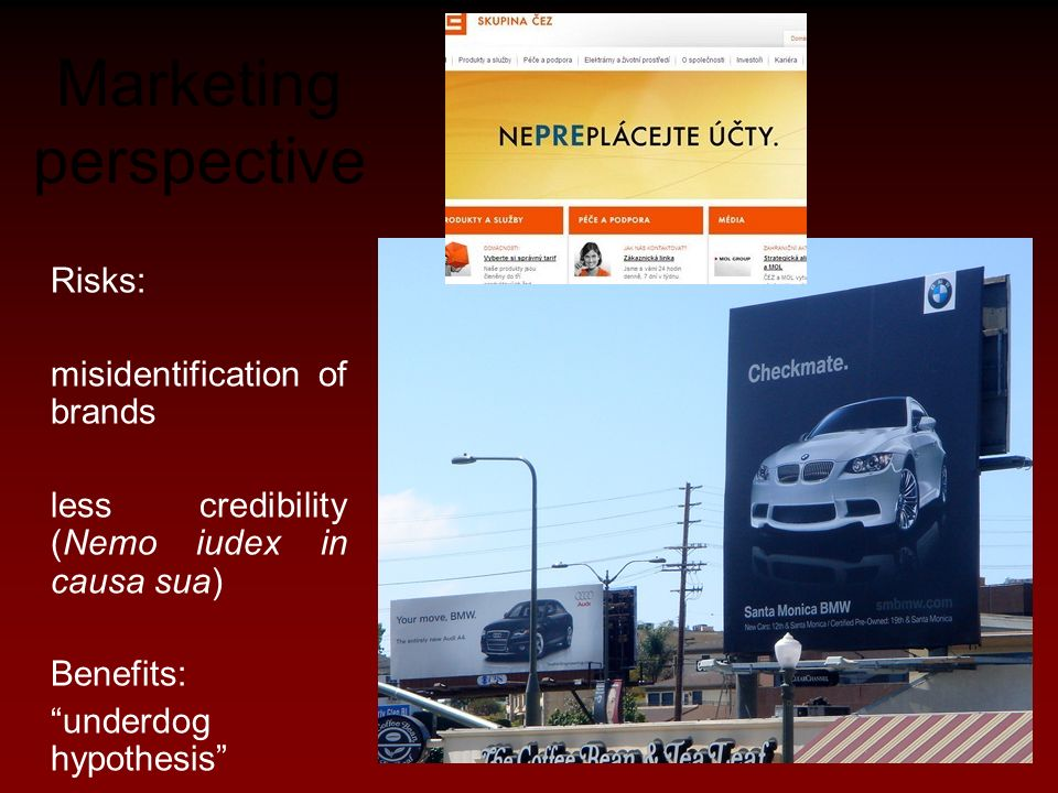 Marketing perspective Risks: misidentification of brands less credibility (Nemo iudex in causa sua) Benefits: underdog hypothesis