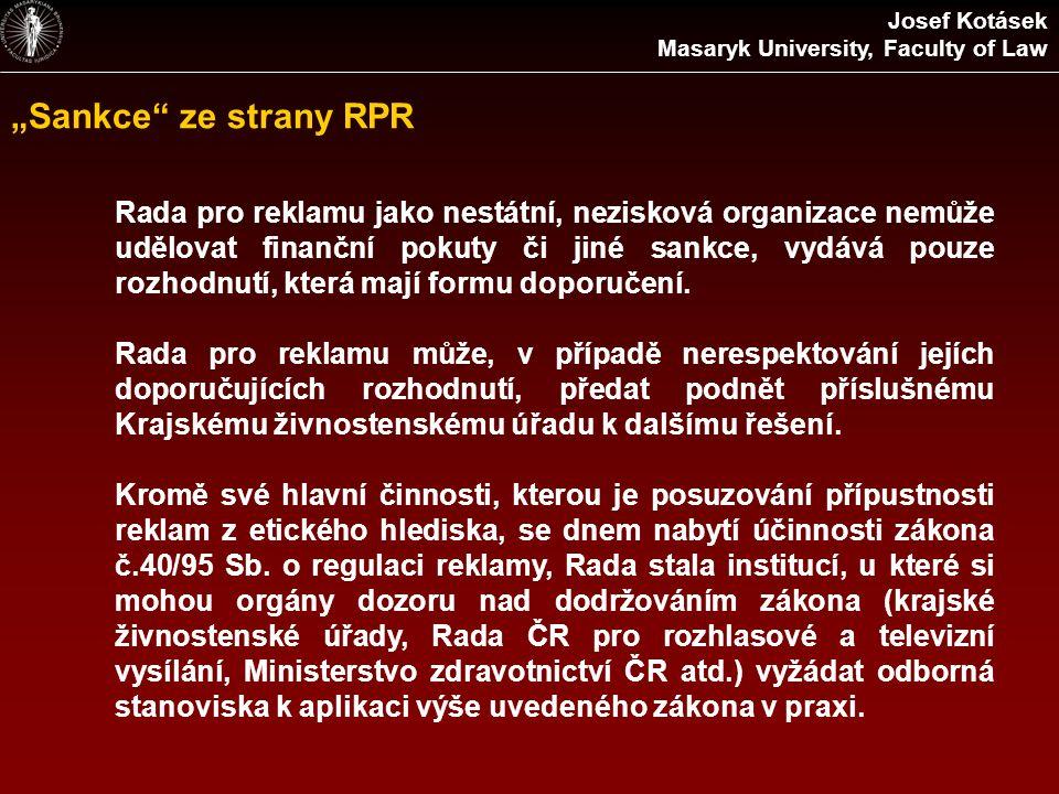 """""""Sankce"""" ze strany RPR Rada pro reklamu jako nestátní, nezisková organizace nemůže udělovat finanční pokuty či jiné sankce, vydává pouze rozhodnutí, k"""