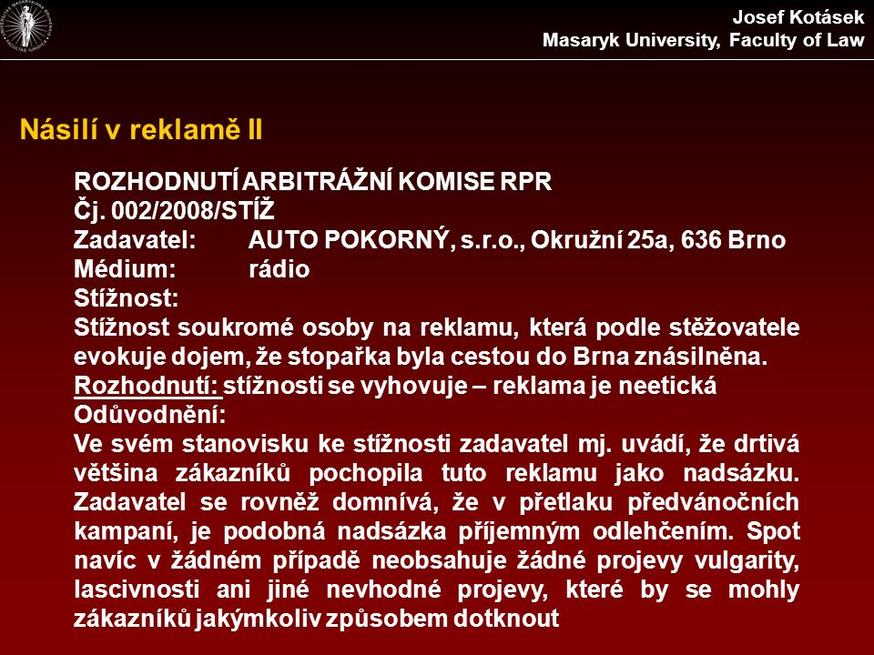 Násilí v reklamě II ROZHODNUTÍ ARBITRÁŽNÍ KOMISE RPR Čj.