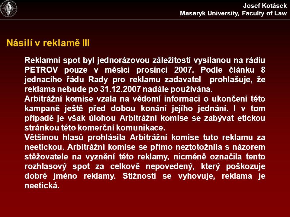 Násilí v reklamě III Reklamní spot byl jednorázovou záležitostí vysílanou na rádiu PETROV pouze v měsíci prosinci 2007. Podle článku 8 jednacího řádu