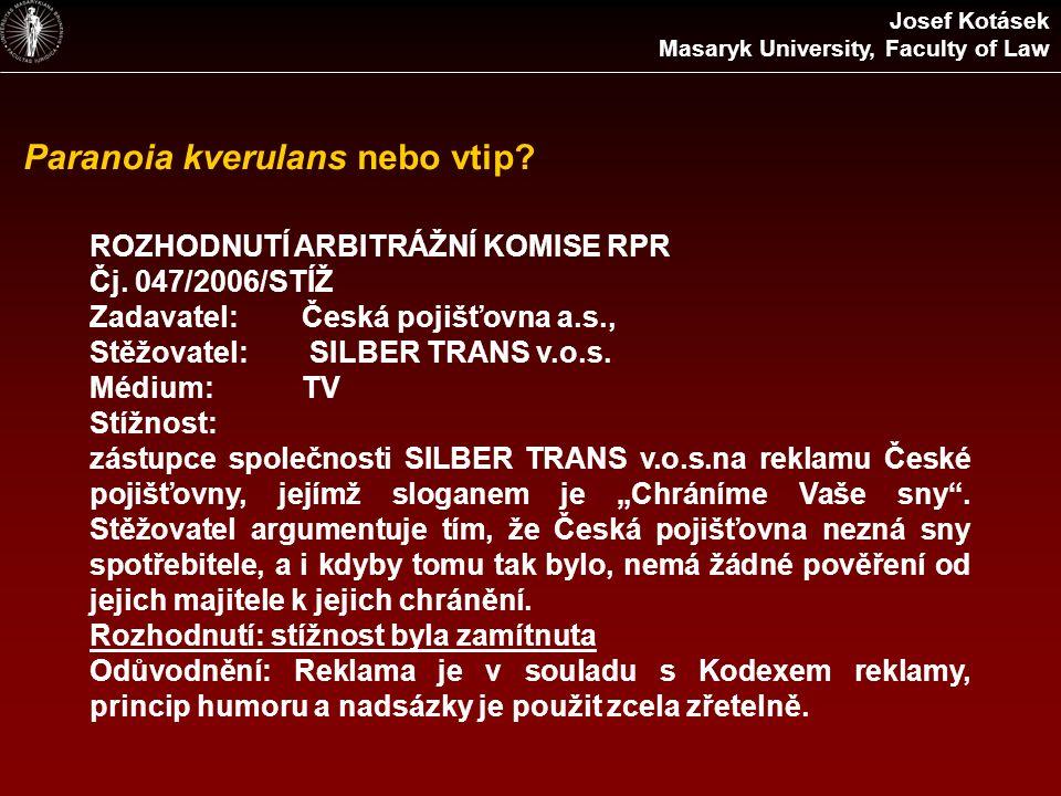 Paranoia kverulans nebo vtip? ROZHODNUTÍ ARBITRÁŽNÍ KOMISE RPR Čj. 047/2006/STÍŽ Zadavatel:Česká pojišťovna a.s., Stěžovatel: SILBER TRANS v.o.s. Médi