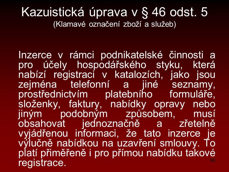 98 Kazuistická úprava v § 46 odst.