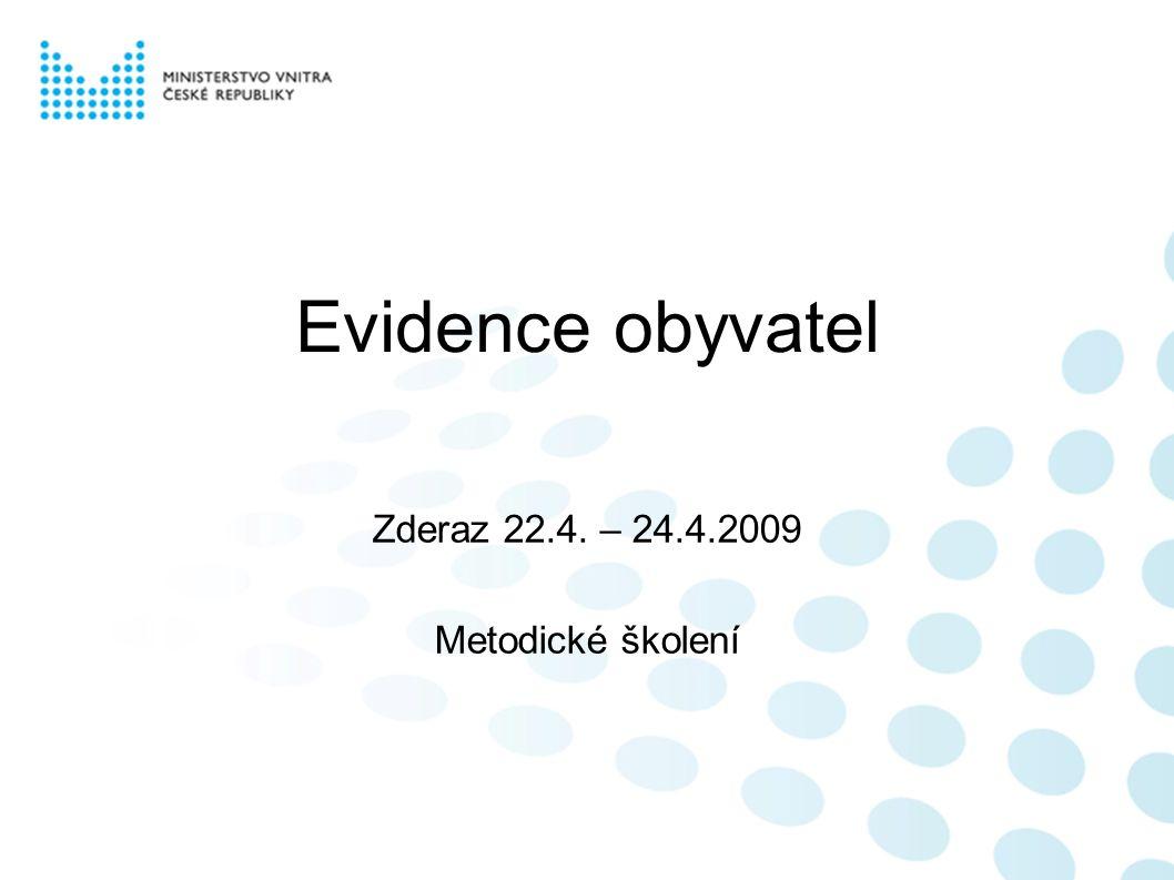 Evidence obyvatel Zderaz 22.4. – 24.4.2009 Metodické školení