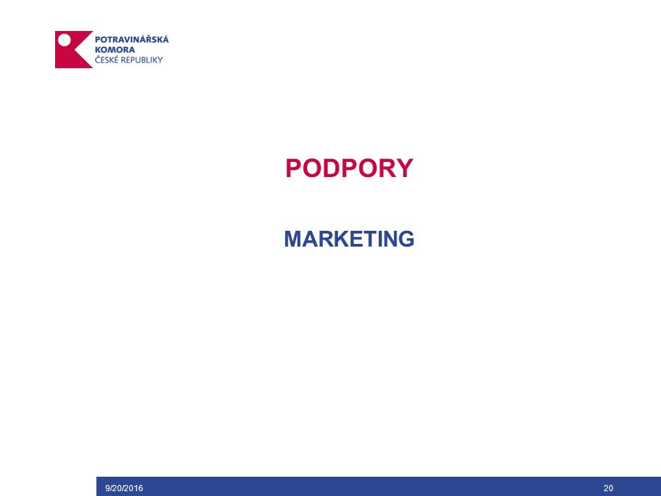 9/20/201620 PODPORY MARKETING