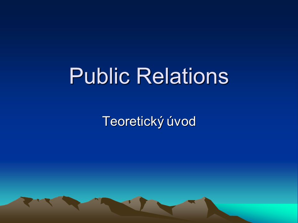 Public Relations Teoretický úvod