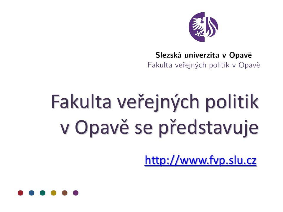 Fakulta veřejných politik v Opavě se představuje http://www.fvp.slu.cz