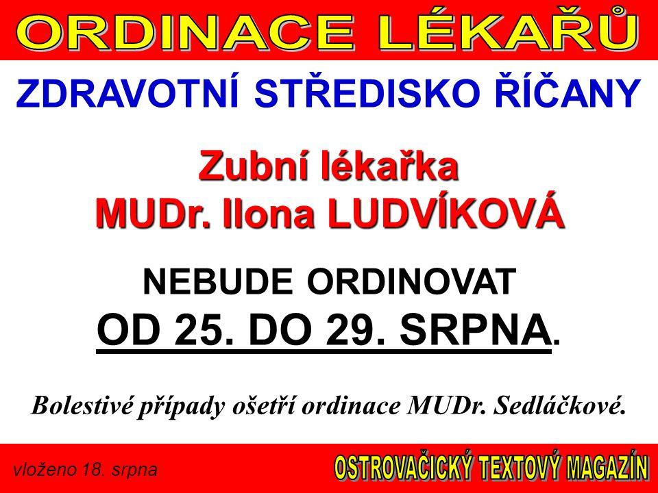 vloženo 18. srpna ZDRAVOTNÍ STŘEDISKO ŘÍČANY Zubní lékařka MUDr.