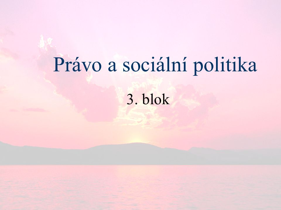 Právo a sociální politika 3. blok