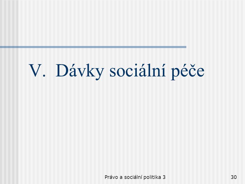 Právo a sociální politika 330 V. Dávky sociální péče